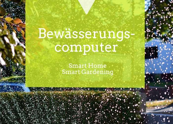 Bewaesserungscomputer - Smart Gardening