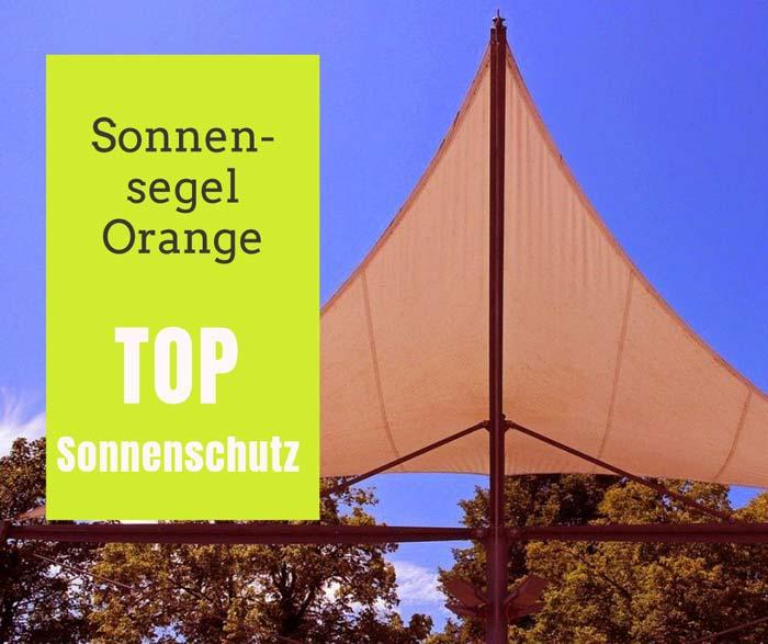 Sonnensegel Orange – Sonnenschutz in Gute-Laune-Farbe